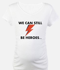 We Can Still Be Heroes Shirt