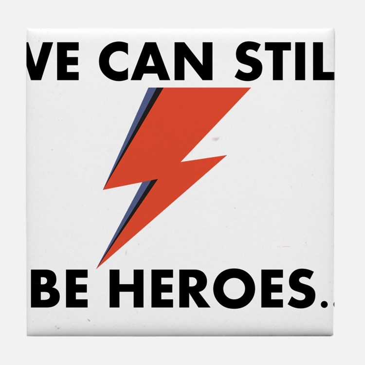We Can Still Be Heroes Tile Coaster