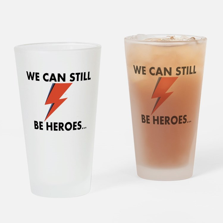 We Can Still Be Heroes Drinking Glass