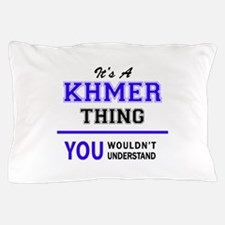 It's KHMER thing, you wouldn't underst Pillow Case