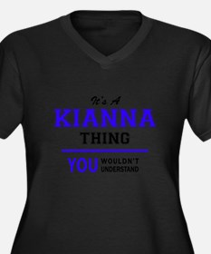 It's KIANNA thing, you wouldn't Plus Size T-Shirt
