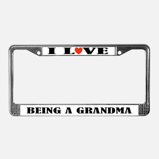 I Love Being A Grandma License Plate Frame