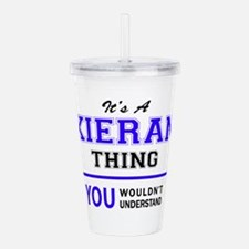 It's KIERAN thing, you Acrylic Double-wall Tumbler
