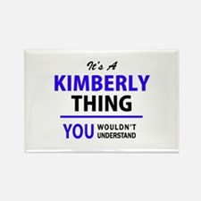 It's KIMBERLY thing, you wouldn't understa Magnets