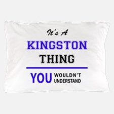 It's KINGSTON thing, you wouldn't unde Pillow Case