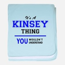 It's KINSEY thing, you wouldn't under baby blanket