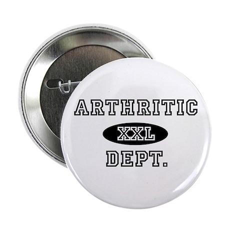"ARTHRITIC Dept. 2.25"" Button"