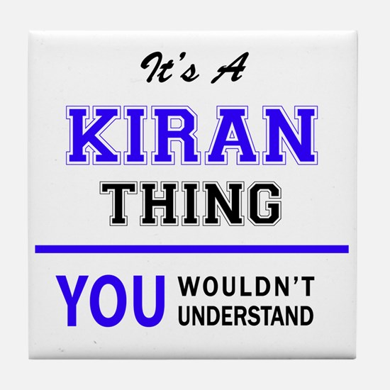 It's KIRAN thing, you wouldn't unders Tile Coaster