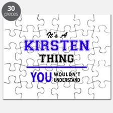 It's KIRSTEN thing, you wouldn't understand Puzzle