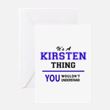 It's KIRSTEN thing, you wouldn't un Greeting Cards
