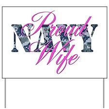 Proud Navy Wife NWU Yard Sign