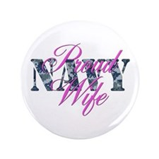 "Proud Navy Wife NWU 3.5"" Button"