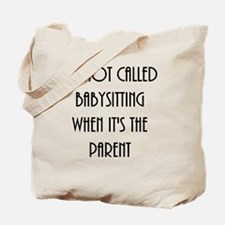 It's not called babysitting when it's the Tote Bag