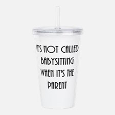 It's not called babysi Acrylic Double-wall Tumbler
