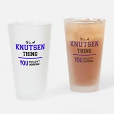 It's KNUTSEN thing, you wouldn't un Drinking Glass