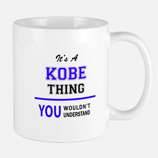 It's KOBE thing, you wouldn't understand Mugs