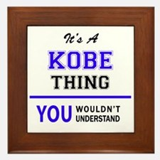 It's KOBE thing, you wouldn't understa Framed Tile