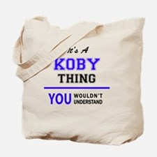 It's KOBY thing, you wouldn't understand Tote Bag