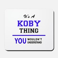 It's KOBY thing, you wouldn't understand Mousepad