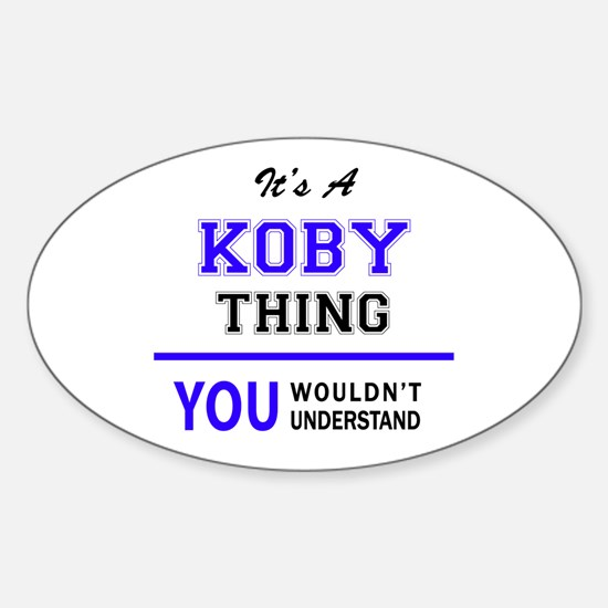 It's KOBY thing, you wouldn't understand Decal