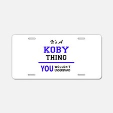 It's KOBY thing, you wouldn Aluminum License Plate