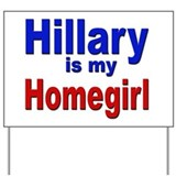 Hilary homegirl Yard Signs