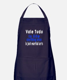 Vale Tudo Is Life Anything Else Is Ju Apron (dark)