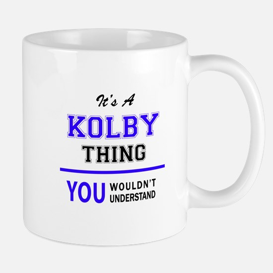 It's KOLBY thing, you wouldn't understand Mugs