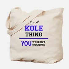 It's KOLE thing, you wouldn't understand Tote Bag