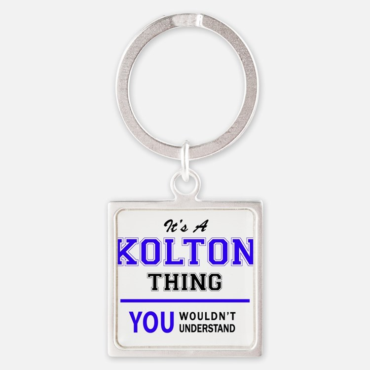 It's KOLTON thing, you wouldn't understa Keychains