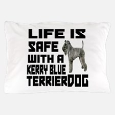 Life Is Safe With A Kerry Blue Terrier Pillow Case