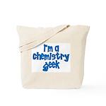 I'm a chemistry Geek Tote Bag