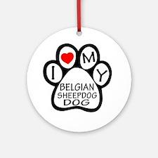 I Love My Belgian Sheepdog Round Ornament