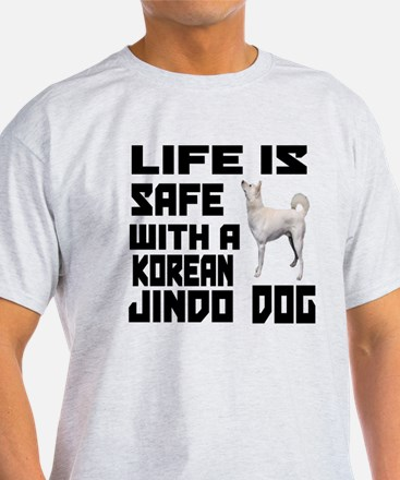 Life Is Safe With A Jindo T-Shirt