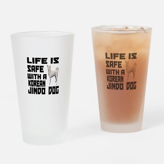 Life Is Safe With A Jindo Drinking Glass
