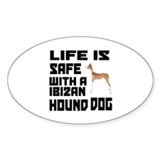 Life Is Safe With A Ibizan Hound Decal