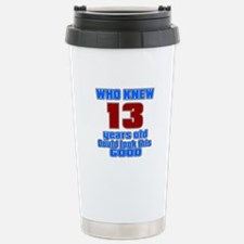 13 Years Old Could Look Travel Mug