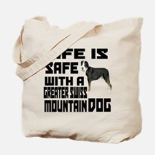 Life Is Safe With A Greater Swiss Mountai Tote Bag