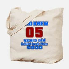 05 Years Old Could Look This Good Tote Bag