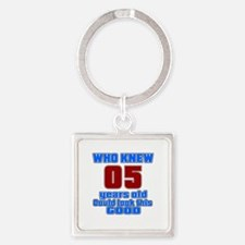 05 Years Old Could Look This Good Square Keychain