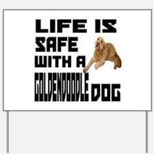 Life Is Safe With A Goldendoodle Yard Sign