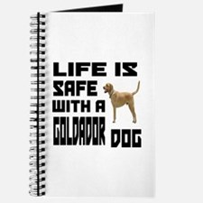 Life Is Safe With A Goldador Journal