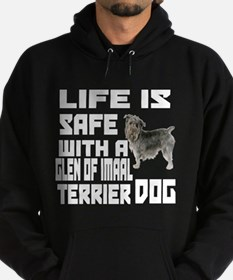 Life Is Safe With A Glen of Imaal Te Hoodie