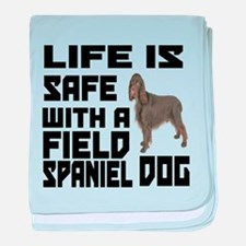 Life Is Safe With A Field Spaniel baby blanket