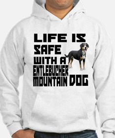Life Is Safe With A Entlebucher Hoodie