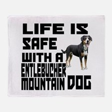 Life Is Safe With A Entlebucher Moun Throw Blanket