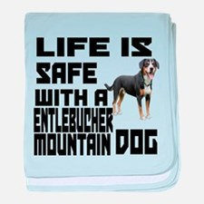 Life Is Safe With A Entlebucher Mount baby blanket