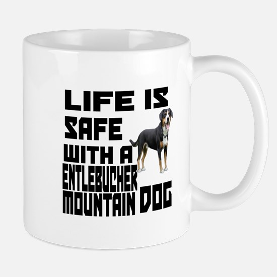 Life Is Safe With A Entlebucher Mountai Mug