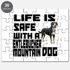 Life Is Safe With A Entlebucher Mountain Puzzle
