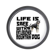 Life Is Safe With A Entlebucher Mountai Wall Clock